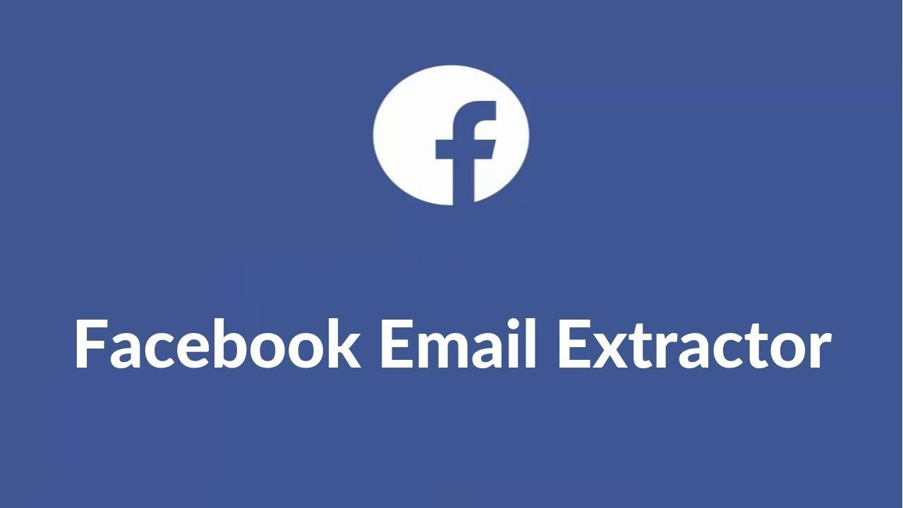 Extract email from facebook  -Best Facebook Email Extractor