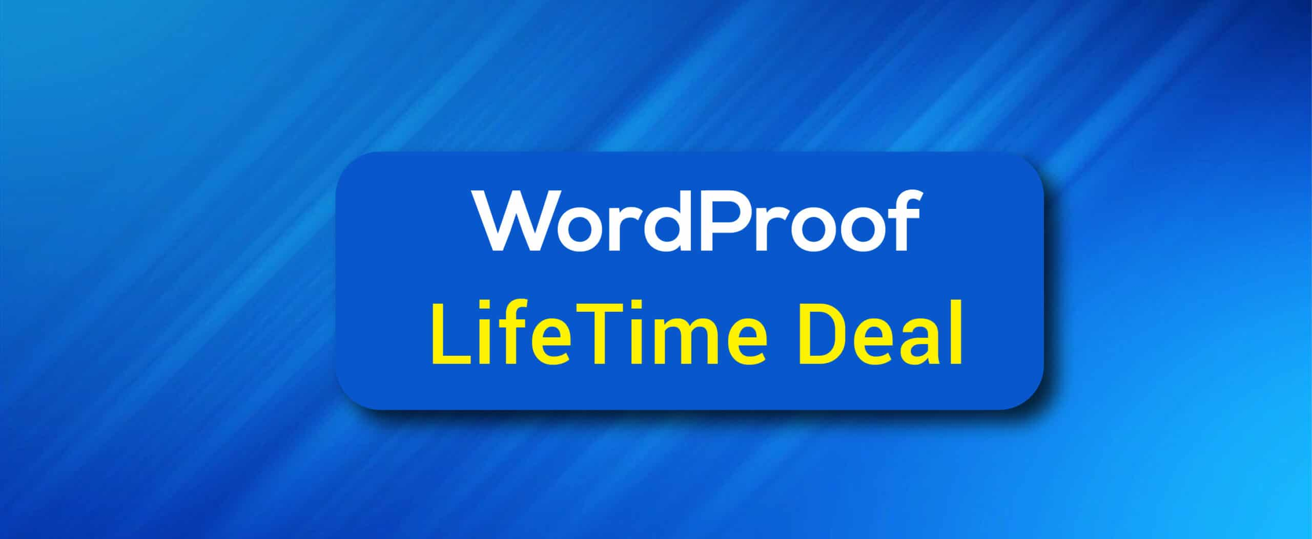 WordProof Lifetime Deal And Reviews, Details, Pricing